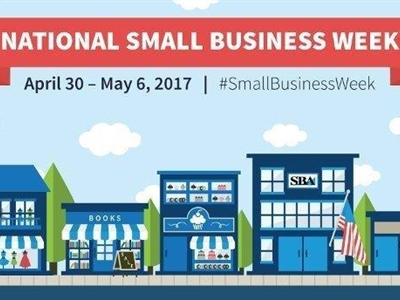 2017 National Small Business Week is May 1st - 7th